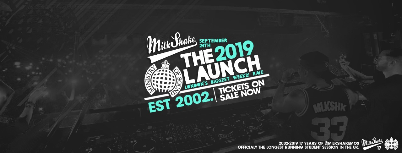 Ministry of Sound, Milkshake – Official Freshers Launch 2019