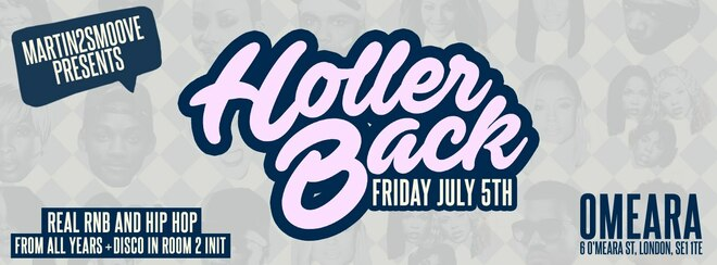 Holler Back - HipHop n R&B at Omeara London | Friday July 5th 2019
