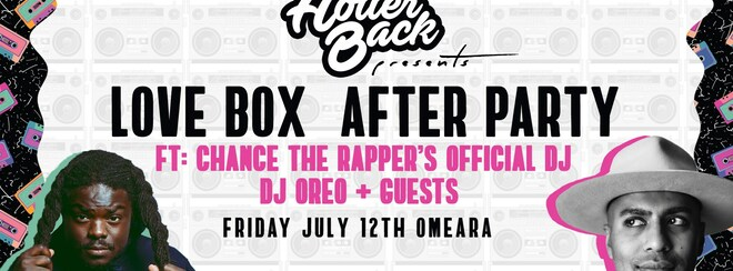 Holler Back |  Love Box AfterParty ft: Chance The Rappers Tour DJ - DJ Oreo 🔊