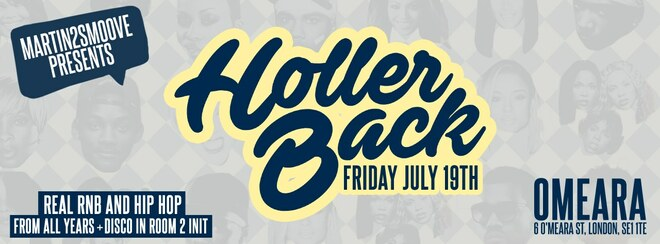Holler Back - HipHop n R&B at Omeara London | Friday July 19th 2019