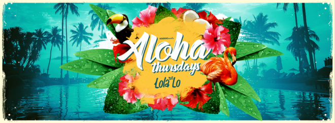 Aloha - Thursdays at Lola Lo