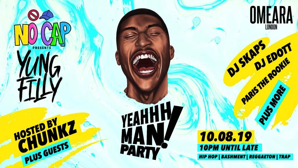 Yung Filly Presents: YeahhhMan Party + Special Guests – Hosted by Chunkz (FILLY'S BIRTHDAY CELEBRATION!)