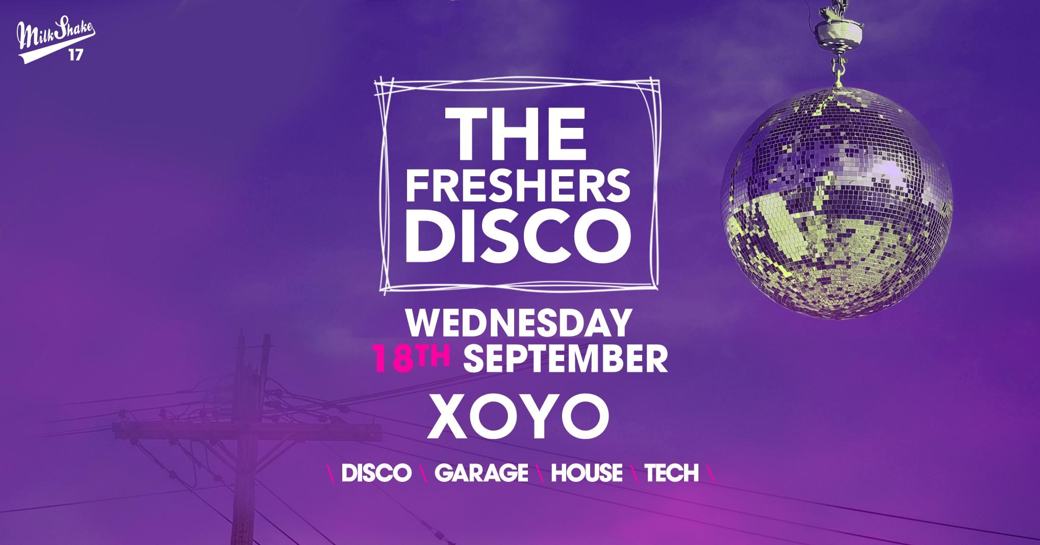 The Freshers Disco ? House x Techno x Disco x Garage | XOYO