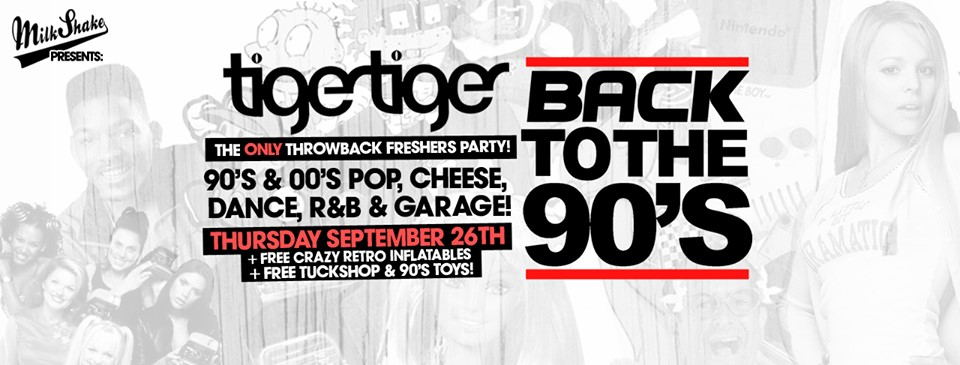 Back To The 90's – London's ONLY Throwback Freshers Party ? Tiger Tiger London