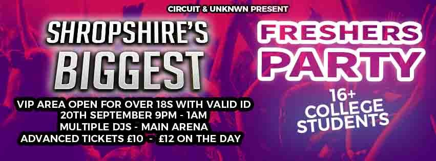 🎉SHROPSHIRES BIGGEST 16+ COLLEGE FRESHERS 🎉