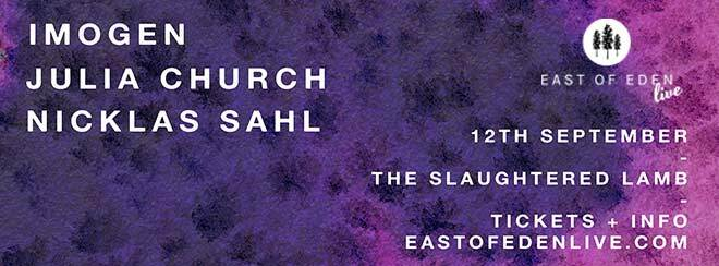 East of Eden presents: Imogen + Julia Church + Nicklas Sahl