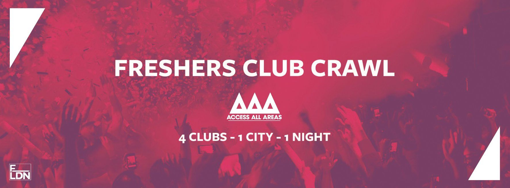 Access All Areas Club Crawl – The Freshers Launch | 4 Clubs 1 Ticket