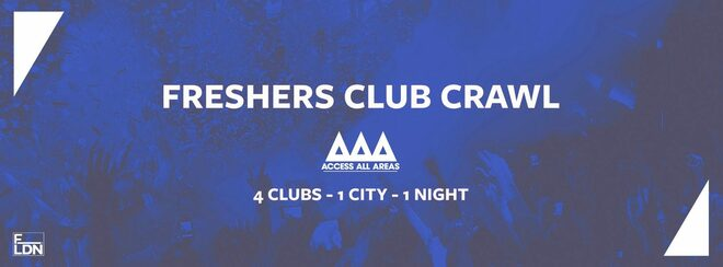 Access All Areas Club Crawl - London Freshers 2019 | 4 Clubs 1 Ticket