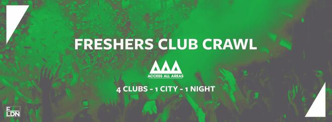 Access All Areas - Freshers Club Crawl Finale | 4 Clubs 1 Ticket