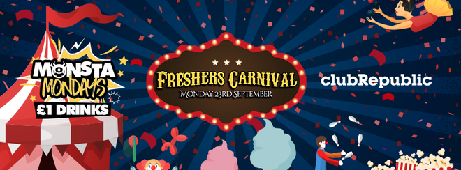 Monsta Mondays ★ Freshers Carnival Party ★ Club Republic ★