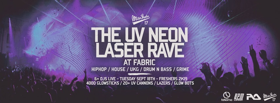 The UV Neon Laser Rave, Live at Fabric London | Freshers 2019 – On Sale Now!