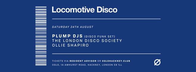 Locomotive Disco - Plump DJs (Disco Funk Set) & The London Disco Society