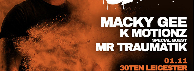 Macky Gee, Mr Traumatik & K Motionz at Deeprot Leicester