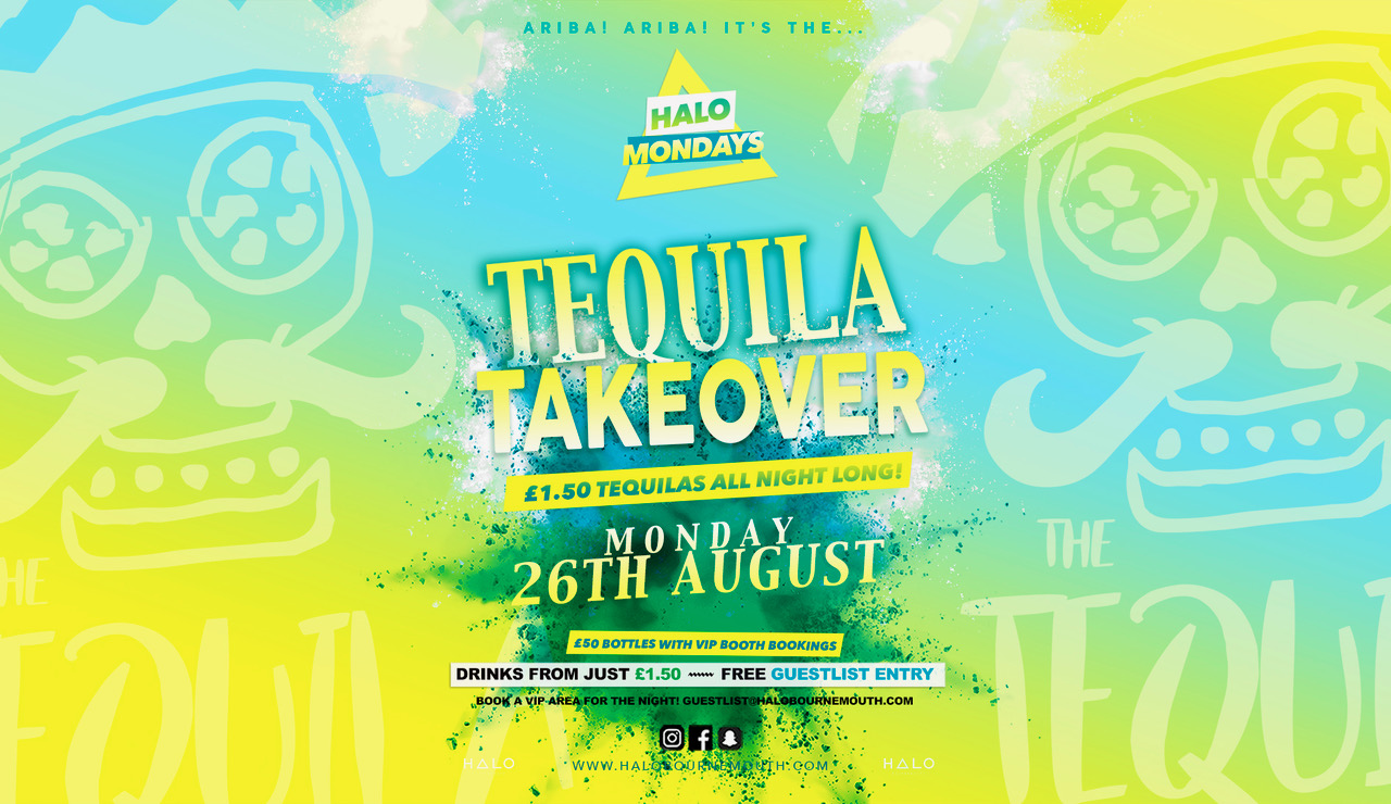 Tequila Takeover 26.08.19 Halo Mondays