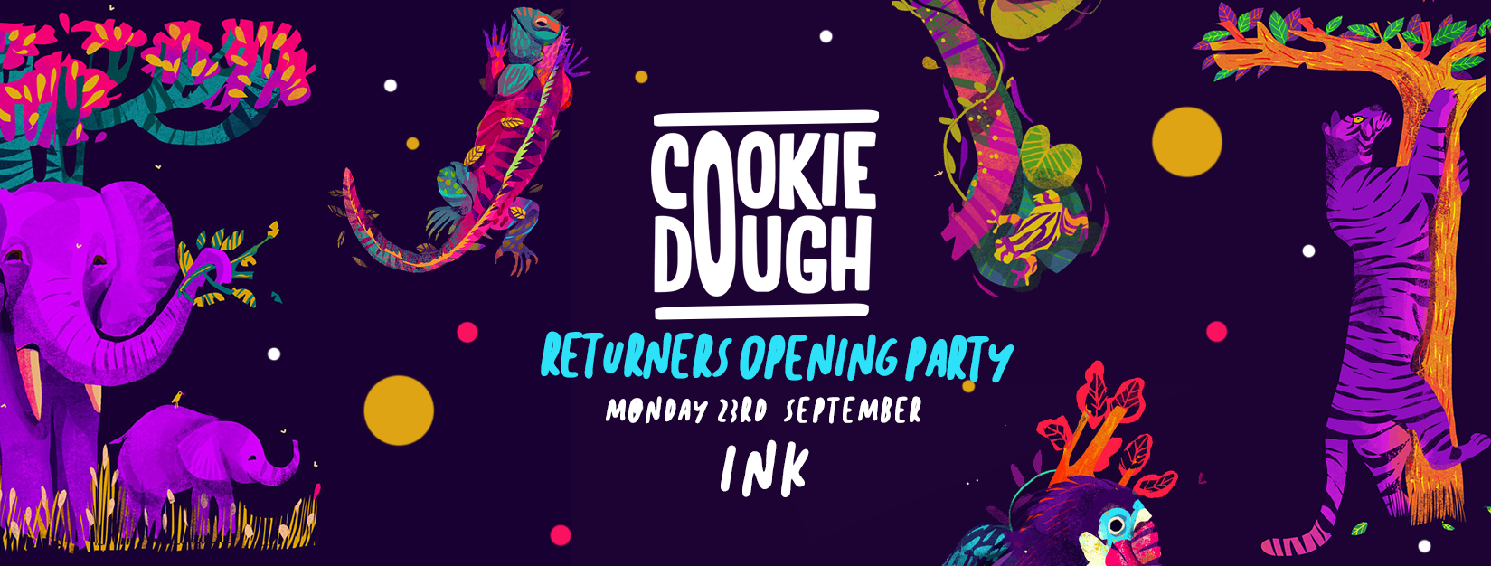 Cookie Dough – Returners Opening Party [Last 300 Tickets]