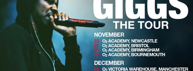 GIGGS LIVE / O2 ACADEMY NEWCASTLE