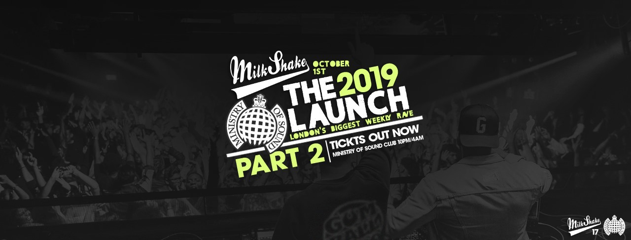 Ministry of Sound, Milkshake | The Official Freshers Launch Part 2!