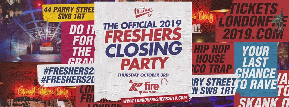 The Official Freshers Closing Party 2019! ? Fire Club London ?