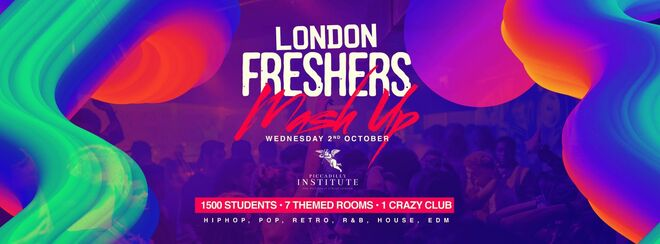 The London Freshers MASH UP 🌀 | Piccadilly Institute