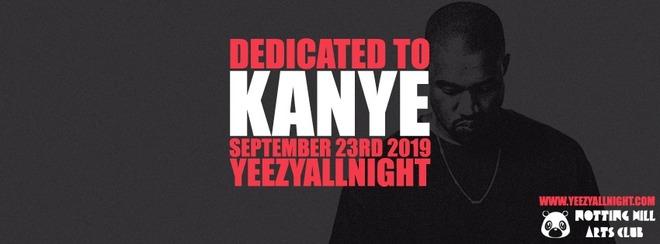 Dedicated To Kanye - #YeezyAllNight | September 23rd