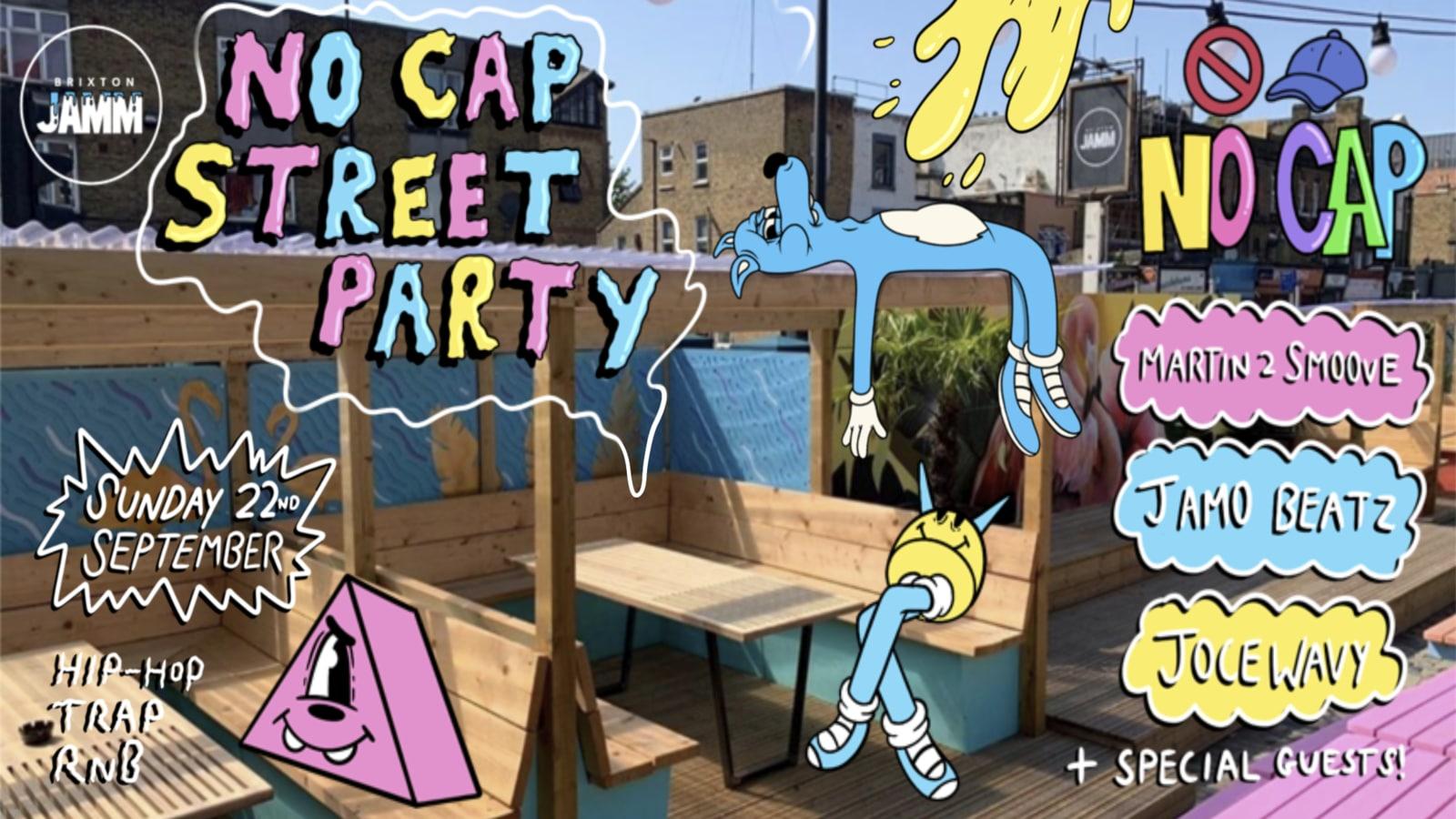 NO CAP STREET PARTY @BRIXTON JAM – JERK BBQ/STREET FOOD IN THE GARDEN!! RUM SHOTS ALL DAY LONG!!!