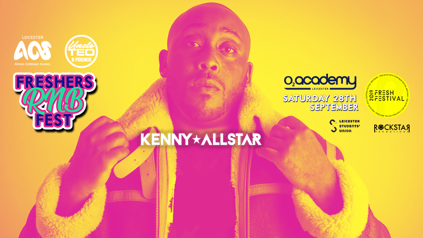 Freshers RnB Fest! Ft Kenny Allstar! O2 Academy. Sat 28th Sept