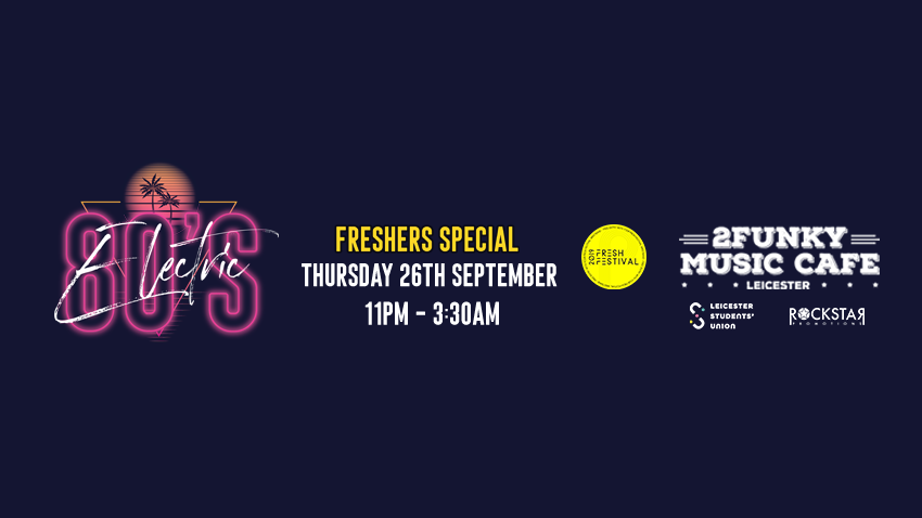 Electric 80's Freshers! 2Funky Music Cafe. Thursday 26th Sept