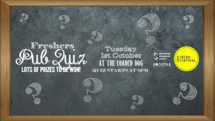 Freshers Pub Quiz! Loaded Dog – Tuesday 1st October