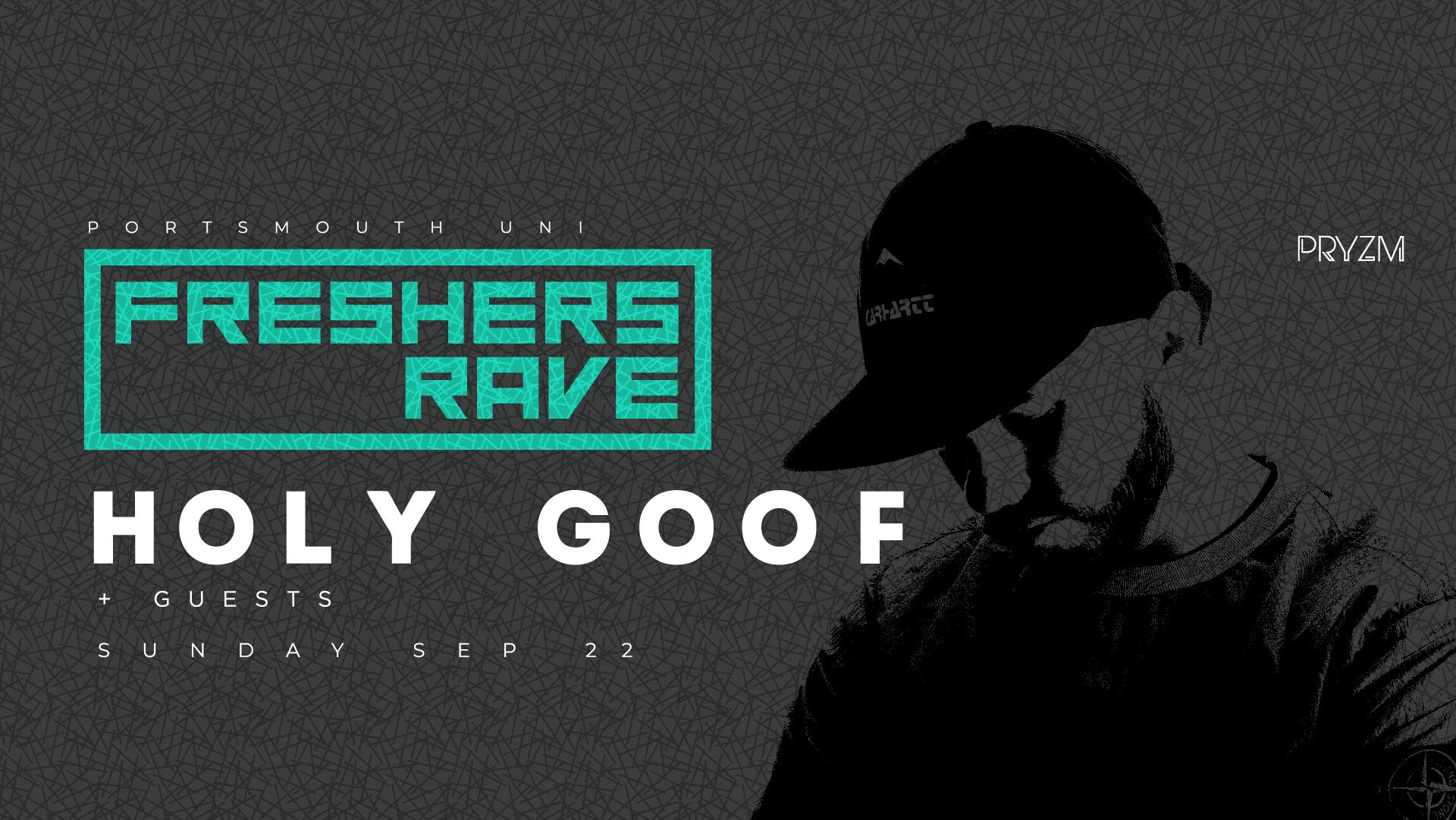 Freshers Rave 2019 – HOLY GOOF – NATHAN DAWE – Plus more TBA! (FREE IN FRESHERS PACK!)