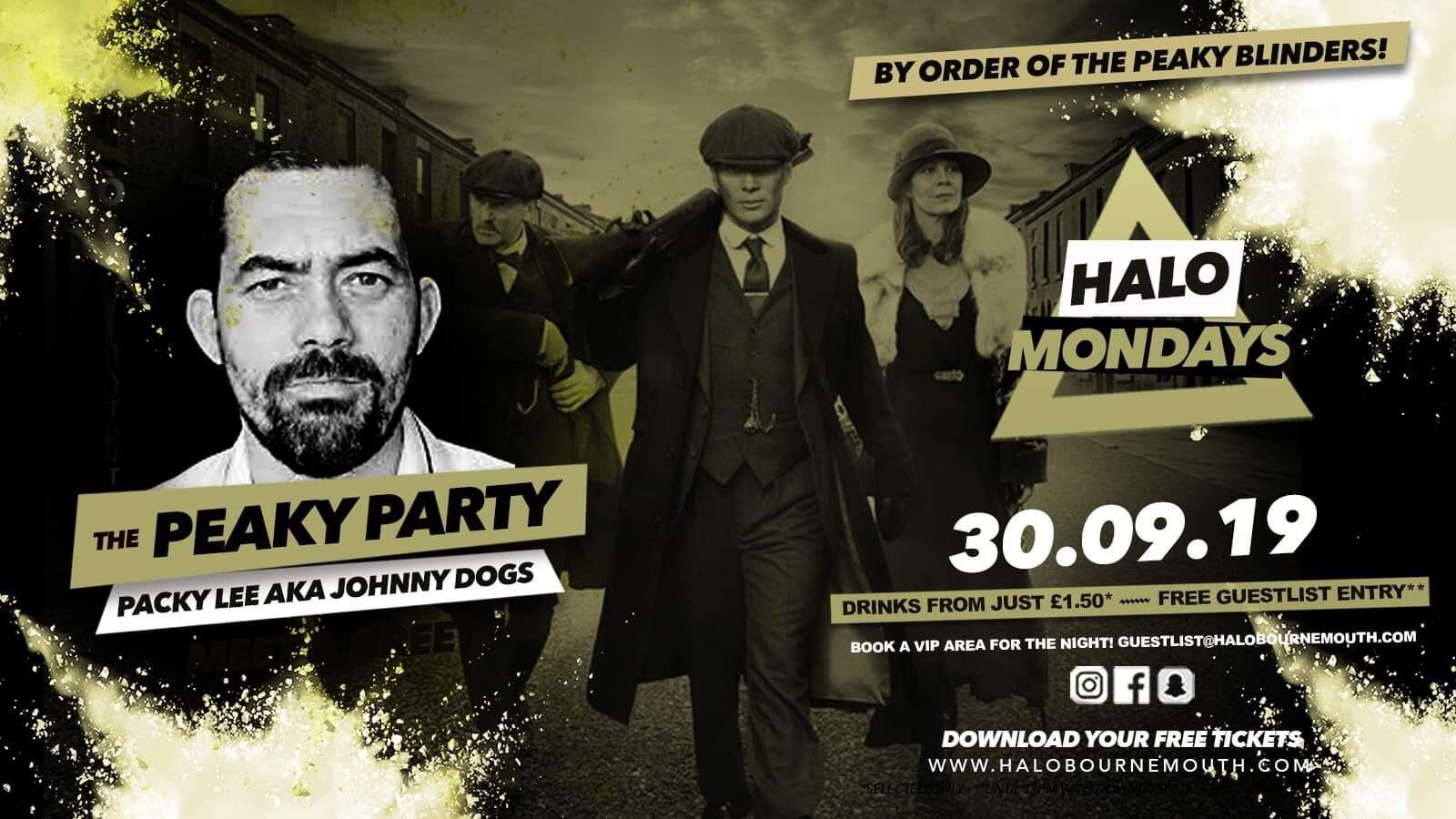 Halo Mondays 30.09 – The Peaky Party w/ Johnny Dogs //// Drinks from £1.50 – Bournemouth's Biggest Student Night // Bournemouth Freshers