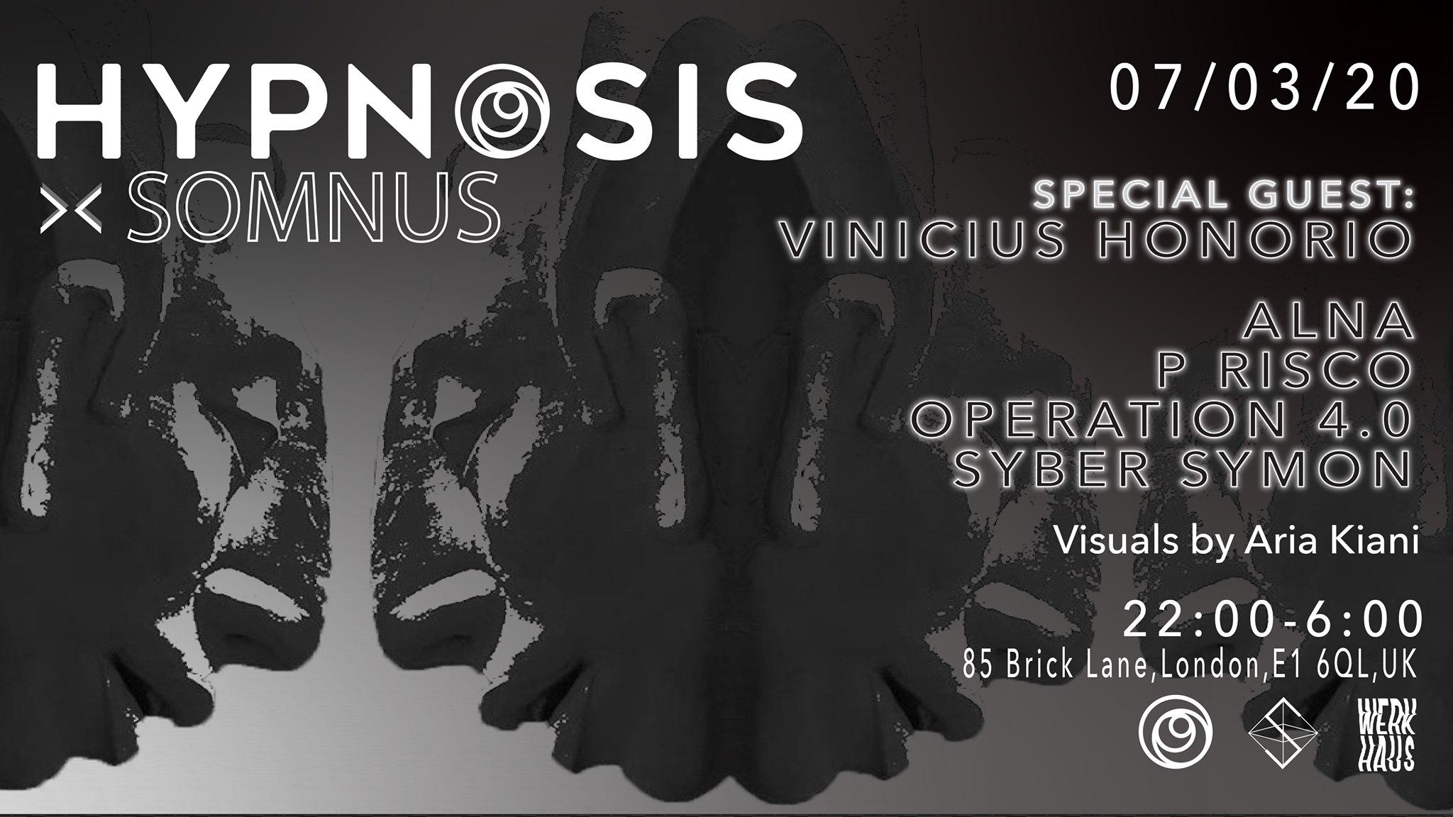 Hypnosis x Somnus w/ Vinicius Honorio, ALNA, P RISCO & more