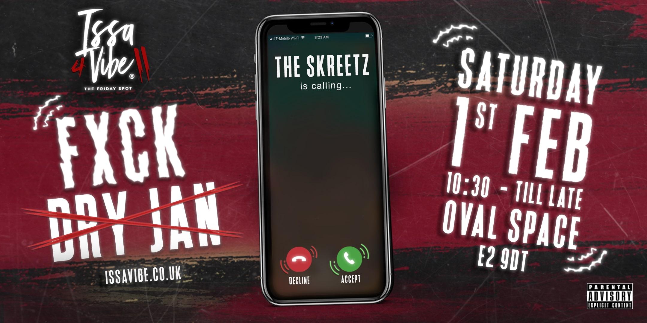 Issa Vibe – FXCK DRY JAN – THE SKREETZ IS CALLING