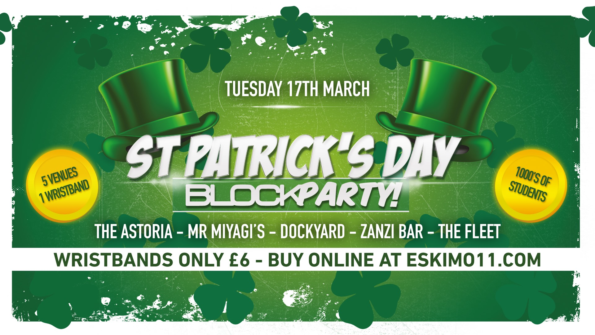 Block Party – Paddy's Day Parade / All Dayer! £6 Early bird Wristbands! Inc Dirty Disco & more!