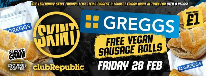 ★ SKINT Fridays ★GREGGS Sausage Roll Give a way! ★ £1 Drinks ALL Night! ★