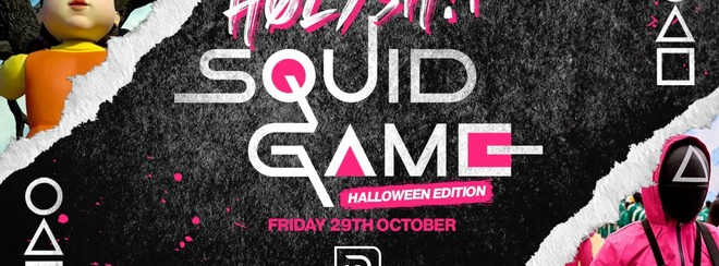 HØLYSH!T  its 'SQUID GAME' - Halloween Edition [TICKETS ON SALE NOW]