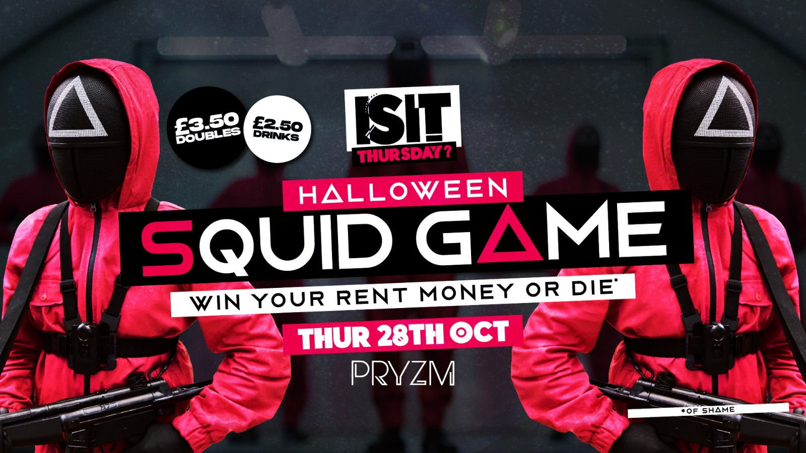 IS IT Thursday? HALLOWEEN SQUID GAME – Win your Rent or DIE! Portsmouth's Biggest Student Night!