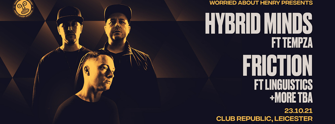 W.A.H. PRESENT: HYBRID MINDS / FRICTION / VOLTAGE / TURNO (RESCHEDULED DATE - TICKETS FROM ORIGINAL EVENT VALID)