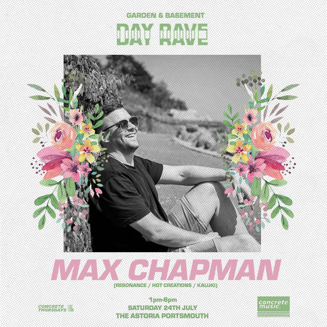 Garden & Basement Day Rave Portsmouth – Max Chapman