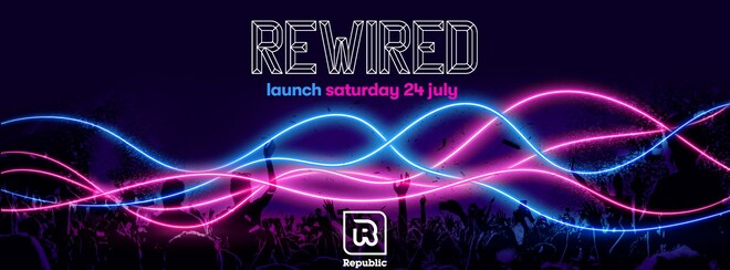 REOPENING WEEKEND - REWIRED Saturday 24th July 2021