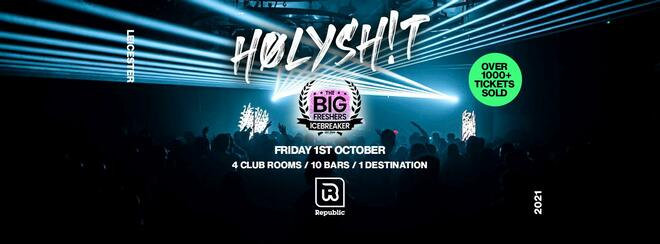 HØLYSH!T - It's 'THE BIG FRESHERS ICE BREAKER' [Over 1000+ Tickets Sold]